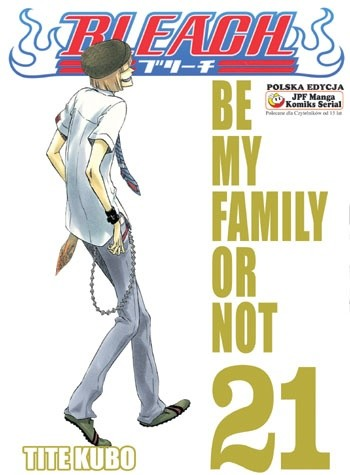 Okładka książki Bleach 21. Be my family or not