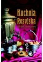 Kuchnia rosyjska. Ponad 2000 tradycyjnych przepisów zebranych ze wszystkich regionów Rosji