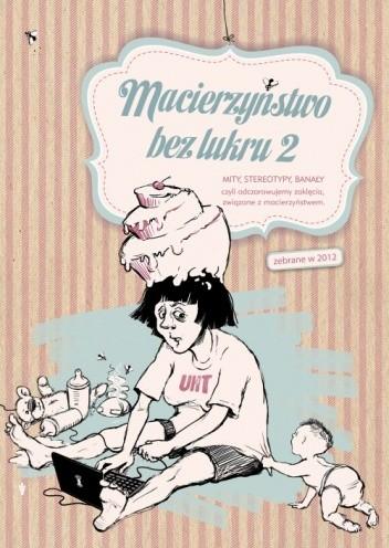 Okładka książki Macierzyństwo bez lukru 2