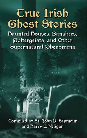 Okładka książki True Irish Ghost Stories
