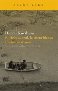 Okładka książki El cielo es azul, la tierra blanca. Una historia de amor