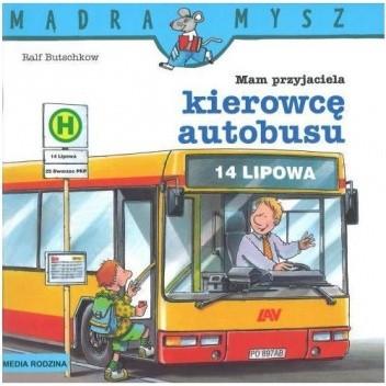 Okładka książki Mam przyjaciela kierowcę autobusu