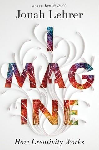 Okładka książki Imagine: How Creativity Works