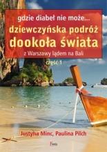 Okładka książki Gdzie diabeł nie może... Dziewczyńska podróż dookoła świata. Z Warszawy lądem na Bali. Część 1