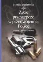 Życie przestępcze w przedwojennej Polsce. Grandesy, kasiarze, brylanty