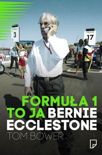 Okładka książki Formuła 1 to ja. Bernie Ecclestone