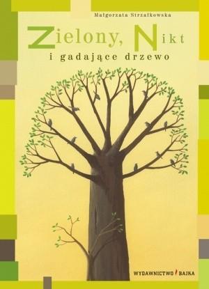 Okładka książki Zielony, Nikt i gadające drzewo