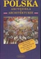 Polska - arcydzieła w architekturze