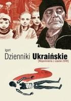 Dzienniki ukraińskie. Wspomnienia z czasów ZSRR