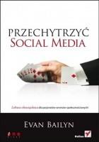 Przechytrzyć Social Media