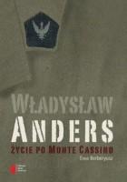 Władysław Anders. Życie po Monte Cassino