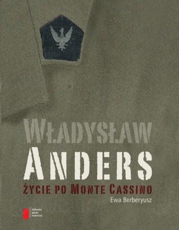 Okładka książki Władysław Anders. Życie po Monte Cassino