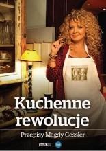 Kuchenne rewolucje. Przepisy Magdy Gessler - Magda Gessler