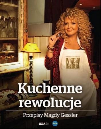 Okładka książki Kuchenne rewolucje. Przepisy Magdy Gessler
