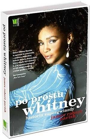 Okładka książki Po prostu Whitney – historia supergwiazdy