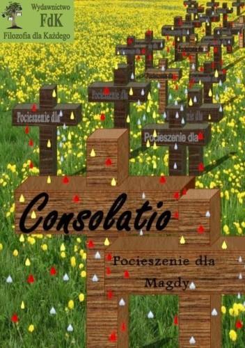 Okładka książki Consolatio. Pocieszenie dla Magdy