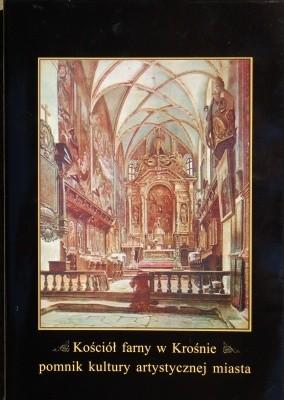 Okładka książki Kościół farny w Krośnie - pomnik kultury artystycznej miasta. Materiały z sesji naukowej Krosno, listopad 1996