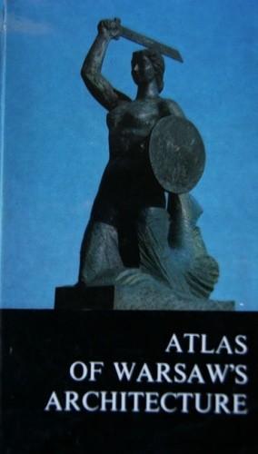 Okładka książki Atlas of Warsaw`s architecture