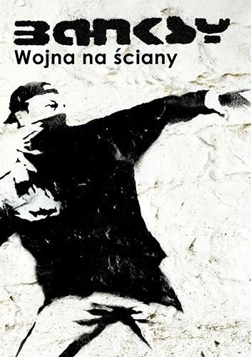 Okładka książki Banksy. Wojna na ściany