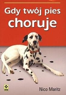 Okładka książki Gdy Twój pies choruje