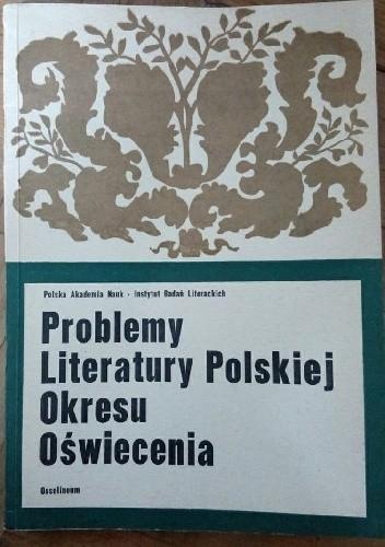 Okładka książki Problemy literatury polskiej okresu oświecenia