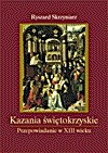 Okładka książki Kazania świętokrzyskie. Przepowiadanie w XIII wieku