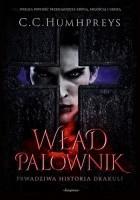 Wład Palownik: Prawdziwa historia Drakuli