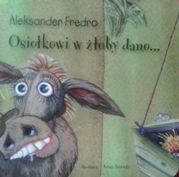 Okładka książki Osiołkowi w żłoby dano...