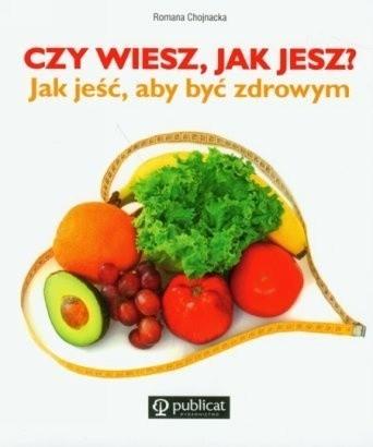 Okładka książki Czy wiesz, jak jesz? Jak jeść, aby być zdrowym