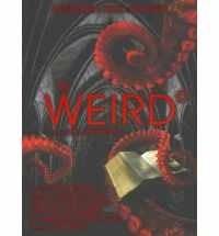 Okładka książki The Weird. A compendium of strange and dark stories