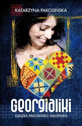 Okładka książki Georgialiki. Książka pakosińsko-gruzińska