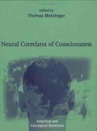 Okładka książki Neural Correlates of Consciousness: Empirical and Conceptual Questions