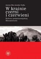 W krainie czerni i czerwieni. Kultury prekolumbijskiej Mezoameryki