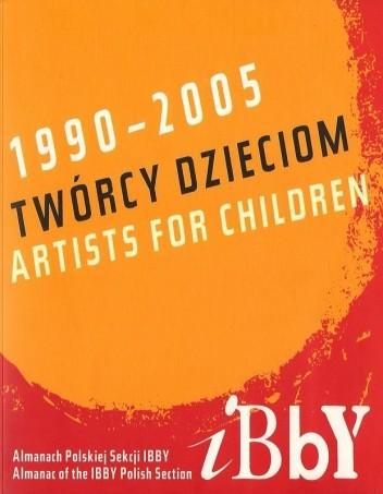 Okładka książki Twórcy dzieciom. Almanach Polskiej Sekcji IBBY. 1990-2005.
