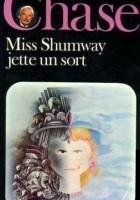 Miss Shumway jette un sort
