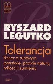 Okładka książki Tolerancja. Rzecz o surowym państwie, prawie natury, miłości i sumieniu.