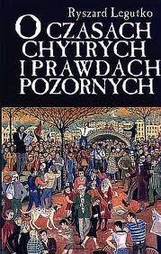Okładka książki O czasach chytrych i prawdach pozornych