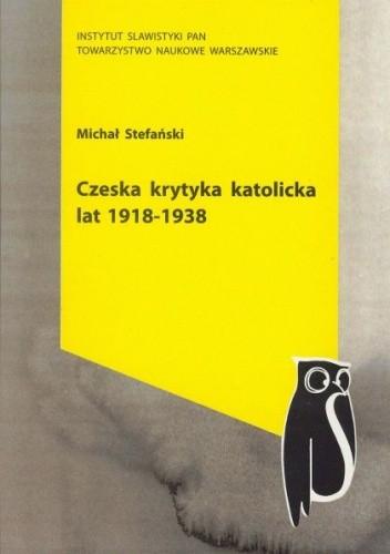 Okładka książki Czeska krytyka katolicka lat 1918-1938
