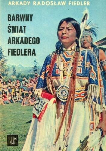 Okładka książki Barwny świat Arkadego Fiedlera