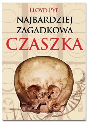 Okładka książki Najbardziej zagadkowa czaszka