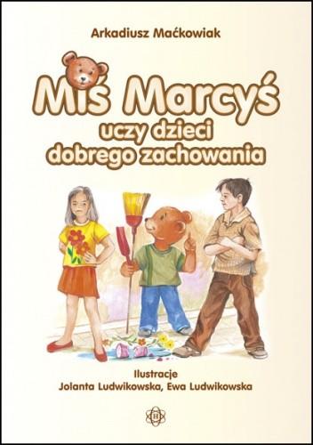 Okładka książki Miś Marcyś uczy dzieci dobrego zachowania