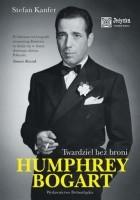 Humphrey Bogart. Twardziel bez broni