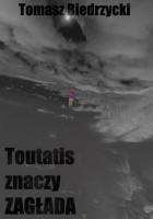 Toutatis znaczy Zagłada
