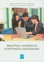 Okładka książki Biblioteka i informacja w aktywizacji regionalnej