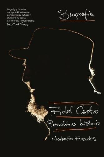 Okładka książki Fidel Castro Prawdziwa Historia