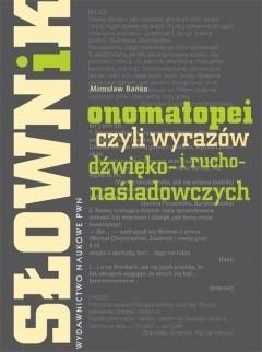 Okładka książki Słownik onomatopei czyli wyrazów dźwięko- i rucho-naśladowczych