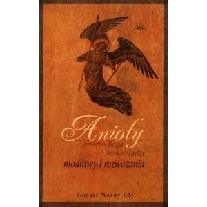 Okładka książki Anioły – pomocnicy Boga, przyjaciele ludzi. Modlitwy i rozważania