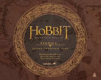 Okładka książki Hobbit - Niezwykła podróż. Kronika 1. Sztuka tworzenia filmu
