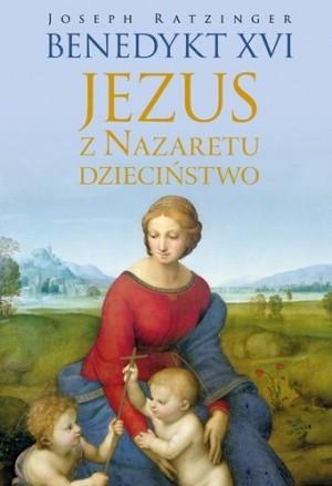 Okładka książki Jezus z Nazaretu. Dzieciństwo