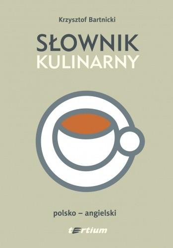 Okładka książki Słownik kulinarny. Polsko-angielski
